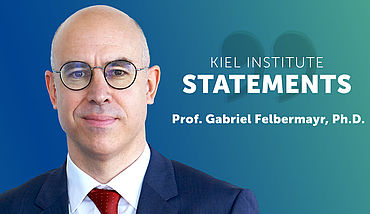 Kiel Institute Statements - Gabriel Felbermayr