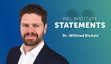 Kiel Institute Statements - Wilfried Rickels